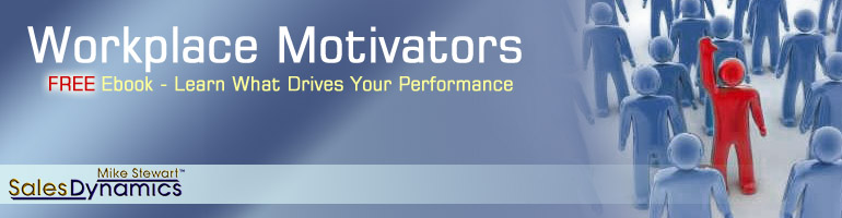 Workplace Motivators - Free Ebook and Pre-Call Planning Checklist - from Mike Stewart Sales Dynamics